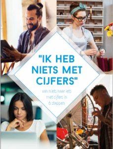 Voorkant Boek Ik heb niets met cijfers | Anneke van der Voort-Kruk, PRminded | Adviseur Social Media Plan en Strategie | LinkedIn trainer | voor ZZP en MKB | Bavel, Breda, Tilburg