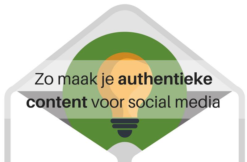 Zo Maak Je Authentieke Content Voor Social Media