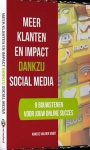 e-book Meer Klanten en Impact dankzij Social Media | Anneke van der Voort-Kruk, PRminded | Adviseur Social Media Plan | online profileren | LinkedIn trainer | voor ZZP en MKB | Bavel, Breda, Tilburg