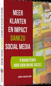 e-book Meer Klanten en Impact dankzij Social Media |Anneke van der Voort-Kruk, PRminded | Adviseur Social Media Plan en Strategie | LinkedIn trainer | voor ZZP en MKB | Bavel, Breda, Tilburg