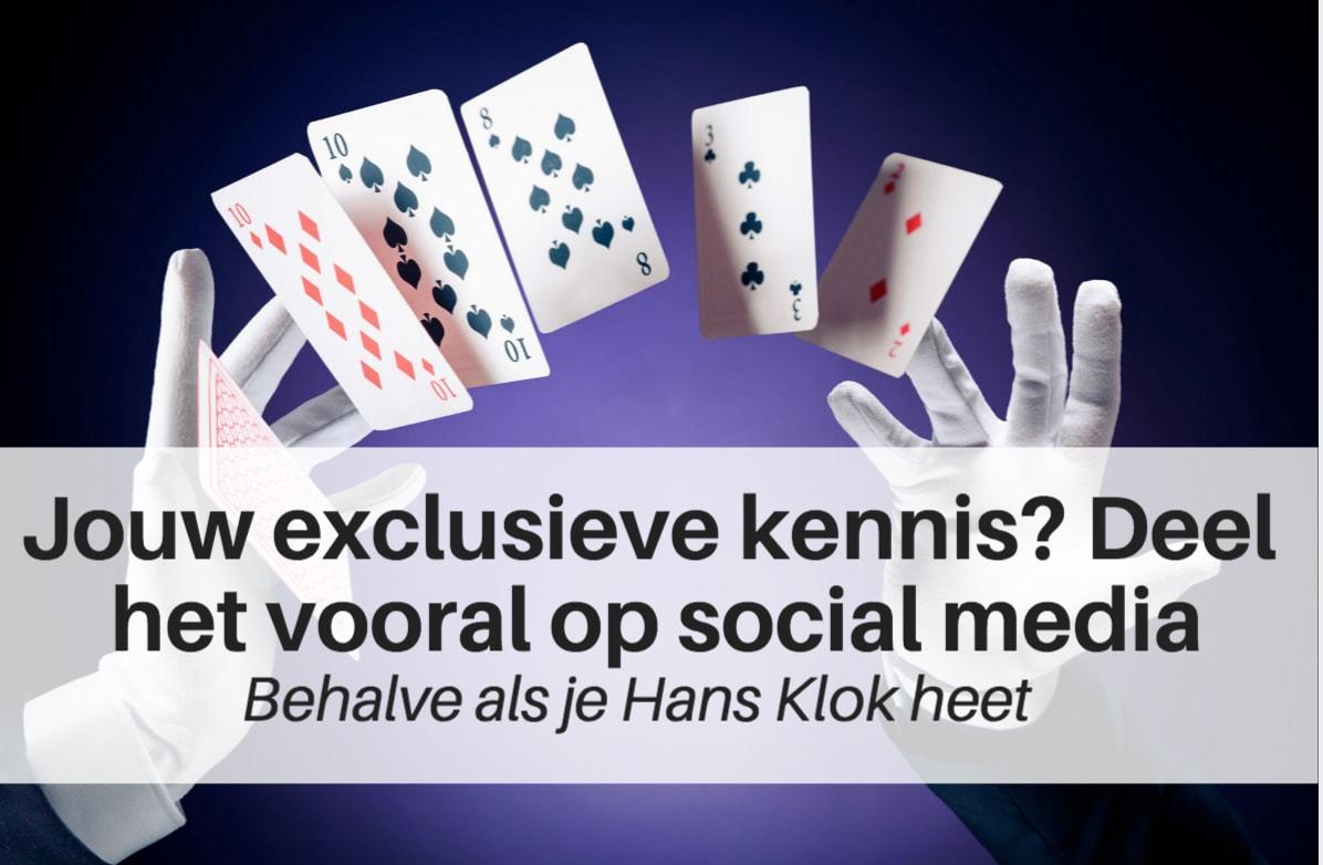 Je exclusieve kennis kun je gerust delen op social media, dat trekt juist mensen aan. Afbeelding van truc met speelkaarten. | Anneke van der Voort-Kruk, PRminded | Adviseur Social Media Plan | online profileren | LinkedIn trainer | voor ZZP en MKB | Bavel, Breda, Tilburg