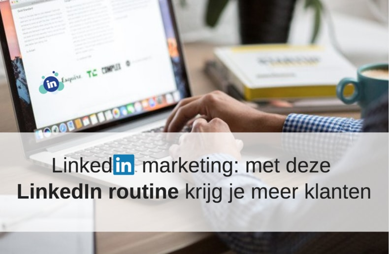 Met Een Routine Krijg Je Meer Resultaat Van Je LinkedIn Marketing. Foto Van Laptop. | Anneke Van Der Voort-Kruk, PRminded | Adviseur Social Media Plan | Online Profileren | LinkedIn Trainer | Voor ZZP En MKB | Bavel, Breda, Tilburg