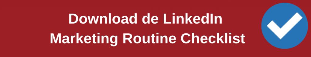 Download Button naar de LinkedIn Marketing Routine Checklist | Anneke van der Voort-Kruk, PRminded | Adviseur Social Media Plan & Strategie | LinkedIn trainer | voor MKB en ZZP | Bavel, Breda, Tilburg
