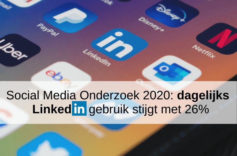 Social Media Onderzoek 2020: Dagelijks LinkedIn Gebruik Stijgt Met 26%