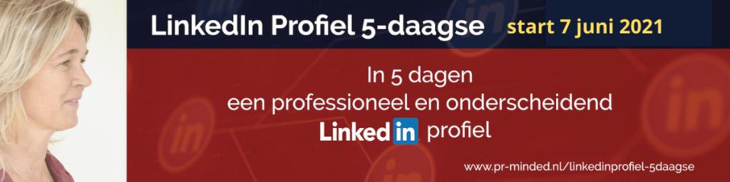 Banner aankondiging LinkedIn Profiel 5-daagse start 7 juni 2021    LinkedIn expert voor ondernemers   personal branding op LinkedIn   LinkedIn training voor bedrijven   Bavel, Breda, Tilburg